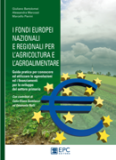 I fondi europei nazionali e regionali per l'agricoltura e l'agroalimentare